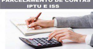 PARCELAMENTO DE CONTAS DO IPTU E ISS