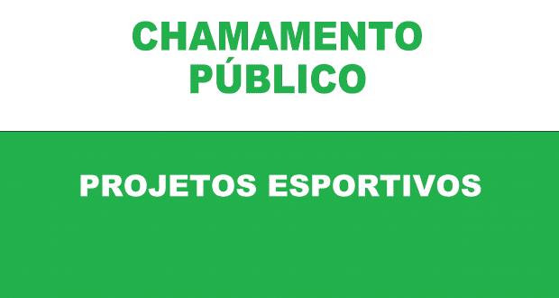 CHAMAMENTO PÚBLICO – PROJETOS ESPORTIVOS
