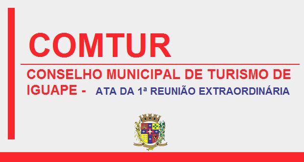 CONSELHO MUNICIPAL DE TURISMO – ATA DA 1ª REUNIÃO EXTRAORDINÁRIA