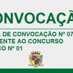 EDITAL DE CONVOCAÇÃO Nº 07 REFERENTE AO CONCURSO PÚBLICO N º 01