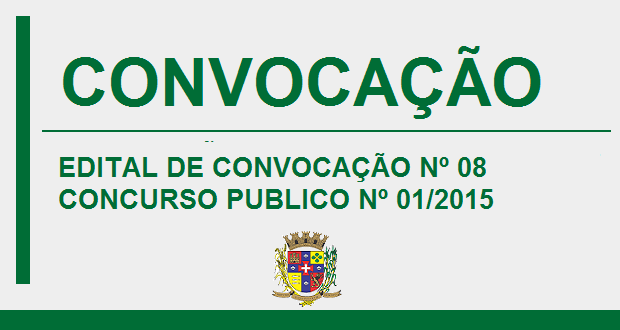EDITAL DE CONVOCAÇÃO Nº 08 REFERENTE AO CONCURSO PÚBLICO Nº 01