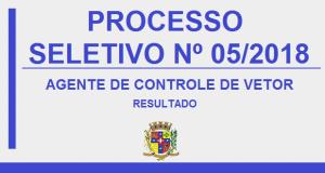 PROCESSO SELETIVO Nº05 – AGENTE DE CONTROLE DE VETOR