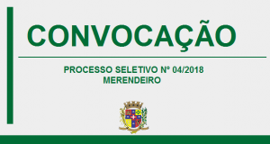 CONVOCAÇÃO – PROCESSO SELETIVO Nº4/2018