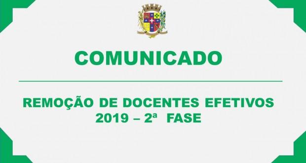 COMUNICADO – REMOÇÃO DE DOCENTES EFETIVOS 2019 – 2ª  FASE