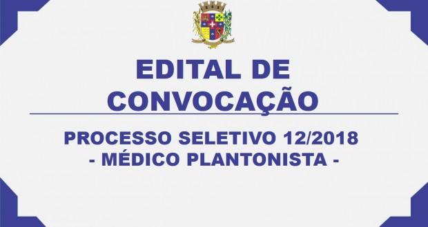 EDITAL DE CONVOCAÇÃO PROCESSO SELETIVO Nº12/2018