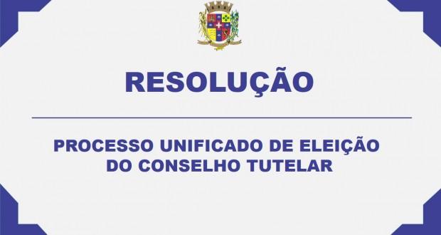 RESOLUÇÃO PARA PROCESSO UNIFICADO DE ELEIÇÃO DO CONSELHO TUTELAR