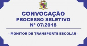 CONVOCAÇÃO – PROCESSO SELETIVO N°07/2018