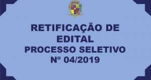 RETIFICAÇÃO – EDITAL DE PROCESSO SELETIVO Nº 04/2019