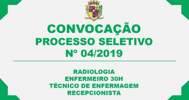 CONVOCAÇÃO – PROCESSO SELETIVO Nº04/2019