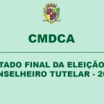 CMDCA – RESULTADO FINAL DA ELEIÇÃO PARA CONSELHEIRO TUTELAR – 2019