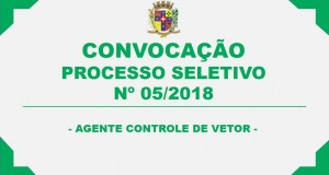 CONVOCAÇÃO – PROCESSO SELETIVO N° 05/2018