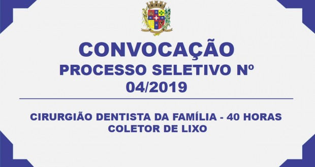 CONVOCAÇÃO – PROCESSO SELETIVO Nº 04/2019