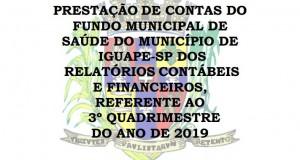 PRESTAÇÃO DE CONTAS DO FUNDO MUNICIPAL DE SAÚDE – 3º QUADRIMESTRE 2019